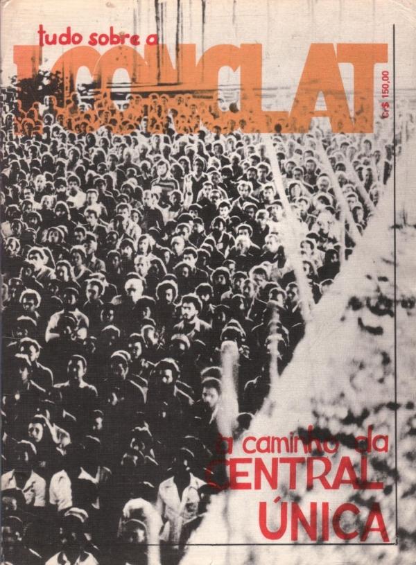 1ª Conferência Nacional da Classe Trabalhadora. Há 35 anos era criada a Comissão Nacional Pró-CUT