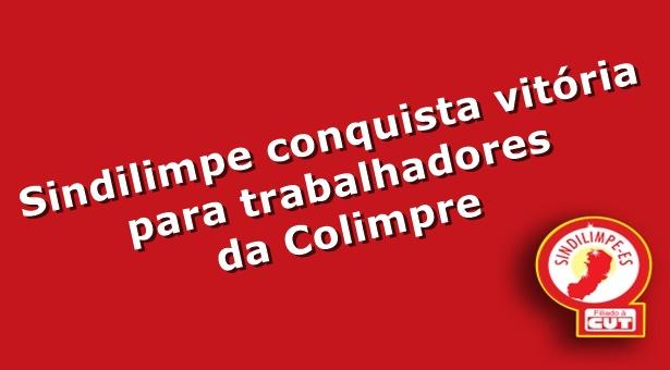 Sindilimpe conquista vitória para trabalhadores da Colimpre