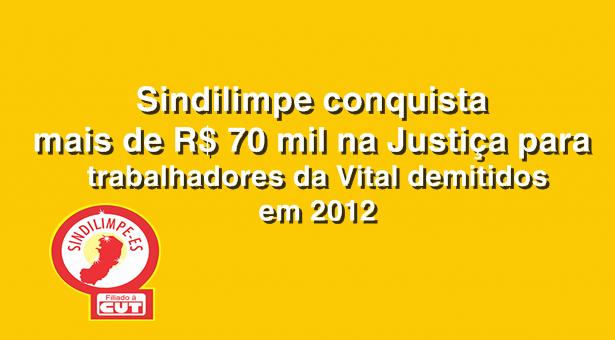 Sindilimpe conquista mais de R$ 70 mil na Justiça para trabalhadores da Vital demitidos em 2012