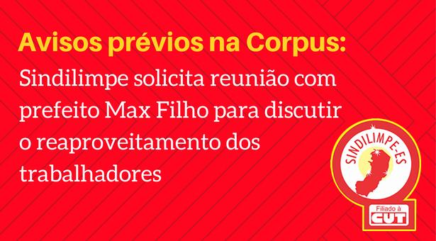 Avisos prévios na Corpus: Sindilimpe solicita reunião com prefeito Max Filho para discutir o reaproveitamento dos trabalhadores