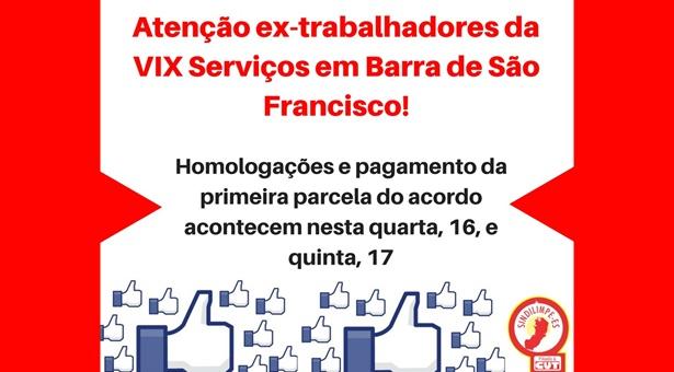 Atenção ex-trabalhadores da VIX Serviços em Barra de São Francisco: homologação e pagamento da primeira parcela do acordo começam nesta quarta, 16