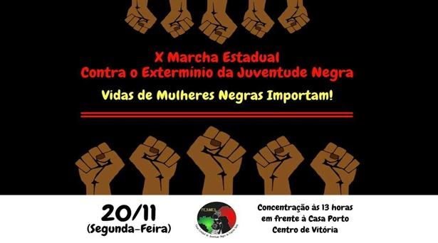 20 de novembro – Dia da Consciência Negra! X Marcha Estadual Contra o Extermínio da Juventude Negra acontecerá nesta segunda-feira, no Centro de Vitória
