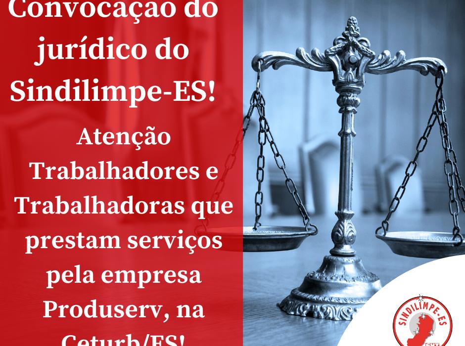 Atenção Trabalhadores e Trabalhadoras que prestam serviços pela empresa Produserv Serviços – Eireli, no contrato com a Ceturb/ES!
