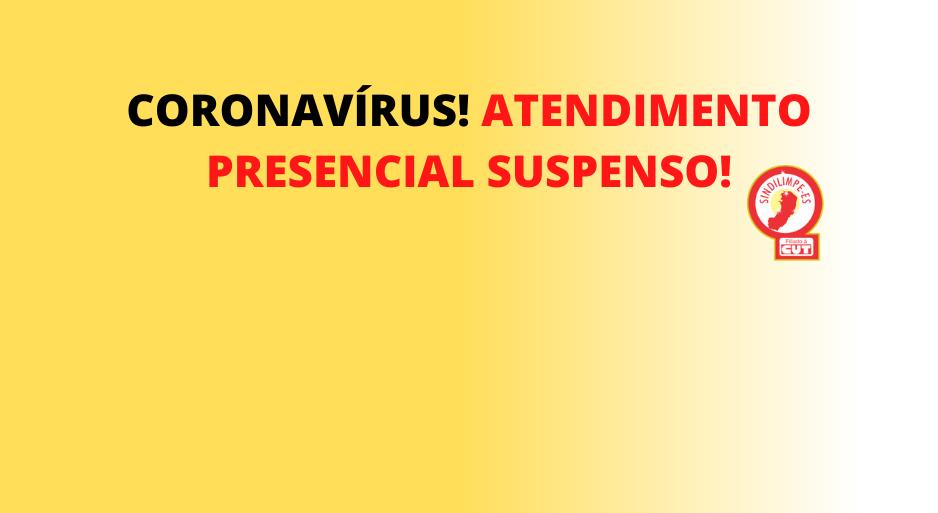 Atenção! Atendimento presencial na sede e nas subsedes do Sindilimpe-ES está suspenso