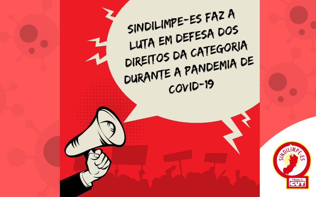 Sindilimpe-ES faz a luta e apresenta conquistas em favor da categoria durante a pandemia de covid-19