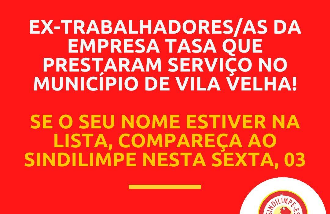 ATENÇÃO! Ex-trabalhadores/as da empresa Tasa que prestaram serviço no município de Vila Velha!