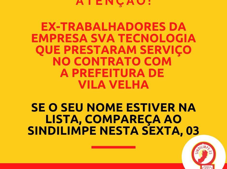 URGENTE! Atenção ex-trabalhadores/as da empresa SVA Tecnologia e Serviços Eireli que prestaram serviço no contrato com a prefeitura de Vila Velha!