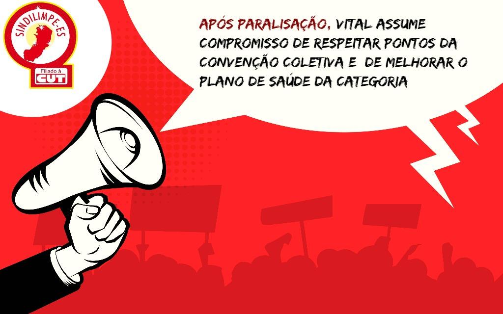 Categoria luta, e Vital assume compromisso de respeitar convenção coletiva e de melhorar o plano de saúde