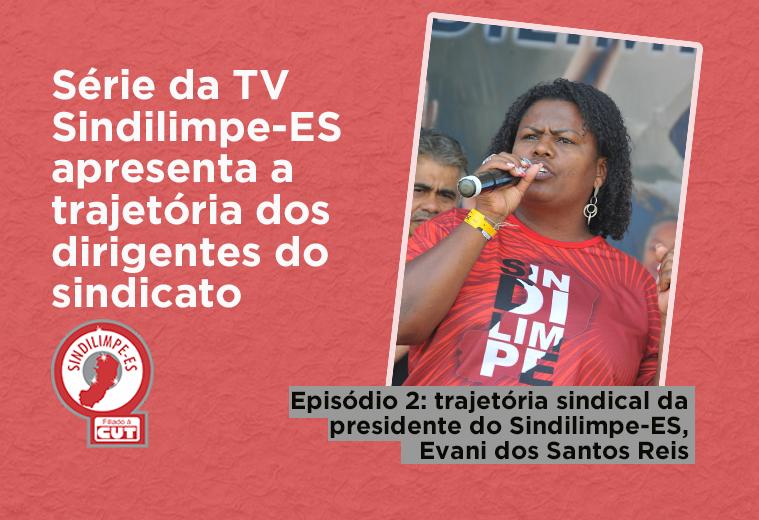 TV Sindilimpe apresenta trajetória sindical da presidente do sindicato, Evani dos Santos Reis